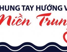 CHUNG TAY HƯỚNG VỀ MIỀN TRUNG